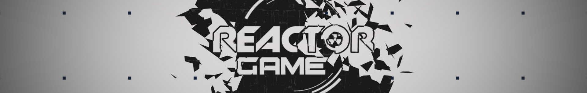 ReactorGame banner