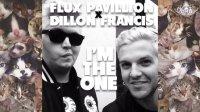 Flux Pavilion x Dillon Francis - I'm The One (Audio)
