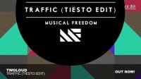 twoloud - Traffic (Tiësto Edit)