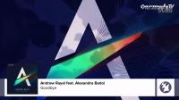 Andrew Rayel feat. Alexandra Badoi - Goodbye [OUT NOW!]