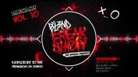 【Dj电音吧】FREAK SHOW VOL. 10 - DJ BL3ND