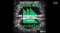 Blasterjaxx - Beautiful World (M3SSIAH Bootleg)