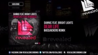 Dannic feat. Bright Lights - Dear Life (Bassjackers Remix) [OUT NOW!]